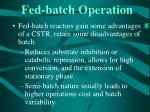 fed batch operation