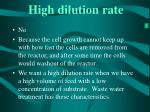 high dilution rate