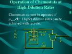 operation of chemostats at high dilution rates