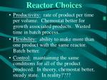 reactor choices
