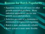 reasons for batch popularity