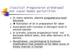 classical progesteron withdrawal not cause human parturition