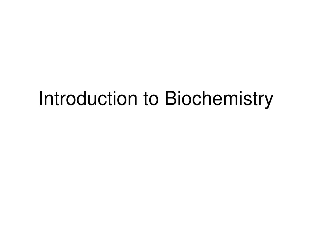 introduction to biochemistry l.
