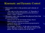 kinematic and dynamic control