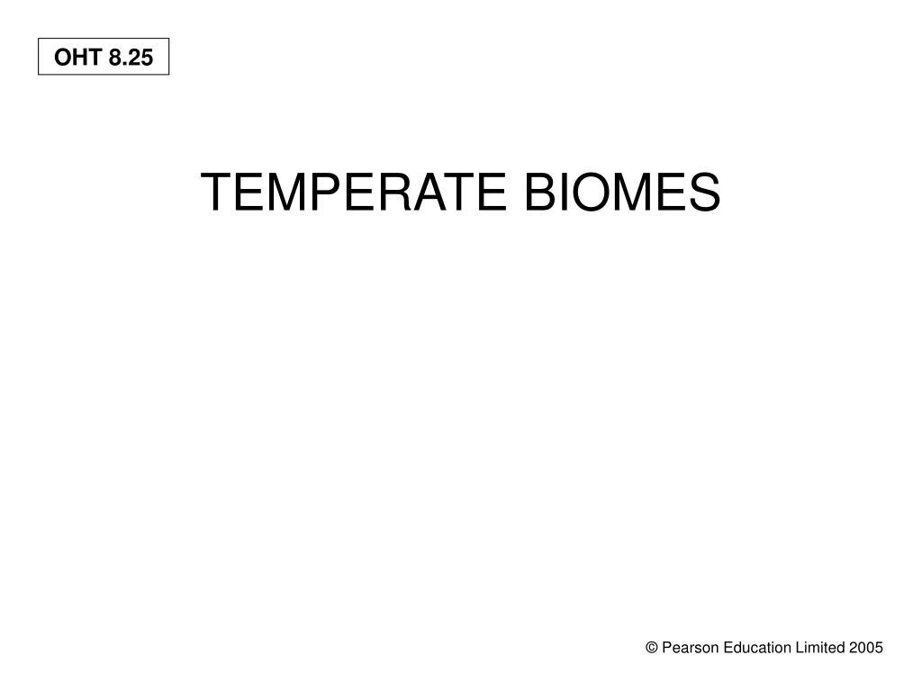 TEMPERATE BIOMES