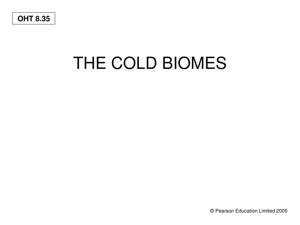 THE COLD BIOMES