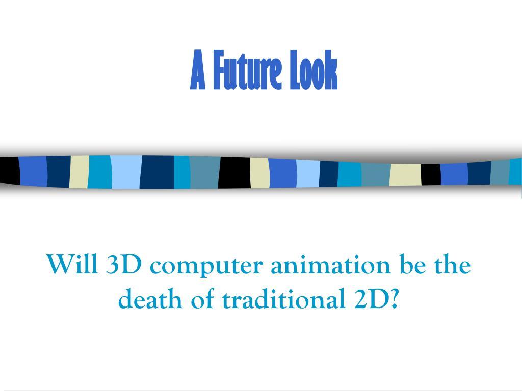 A Future Look