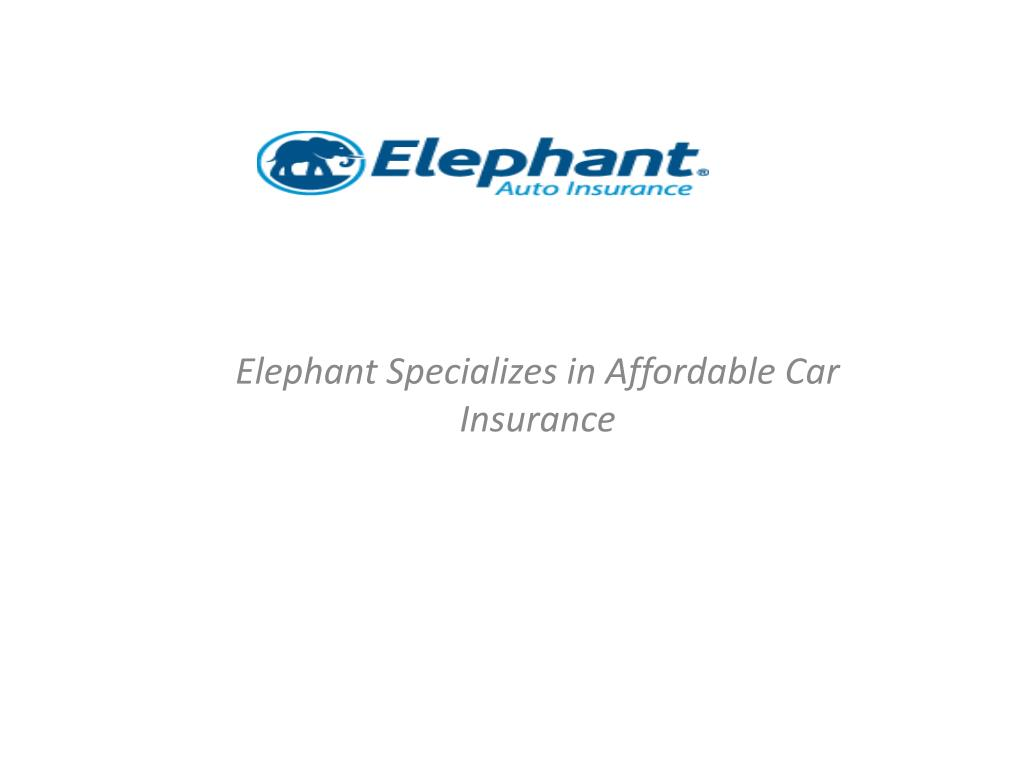 elephant specializes in affordable car insurance l.