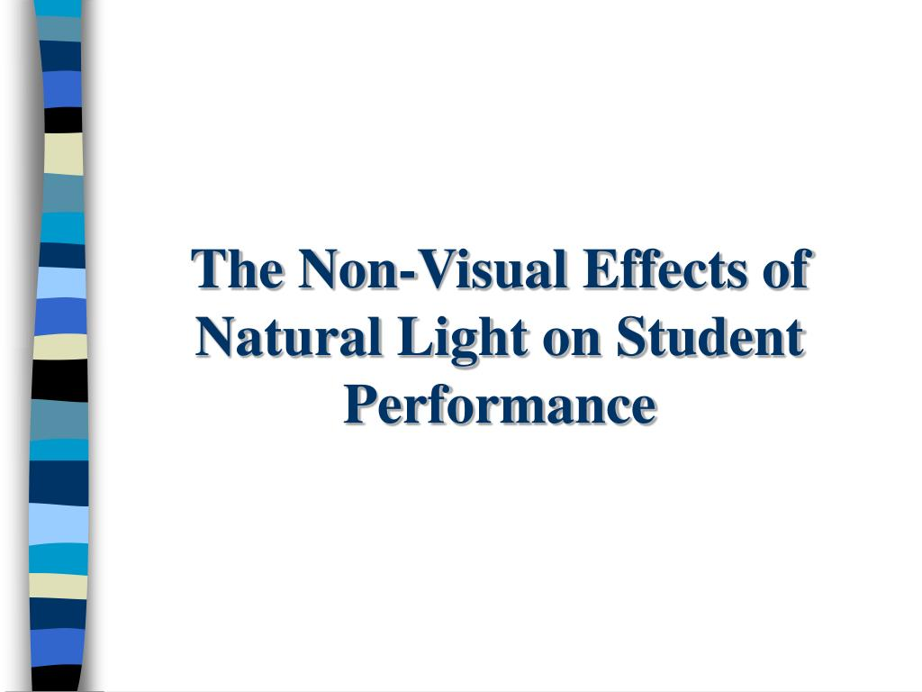 the non visual effects of natural light on student performance l.