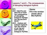 lessons 7 and 8 the consequences of disrupting biological rhythms