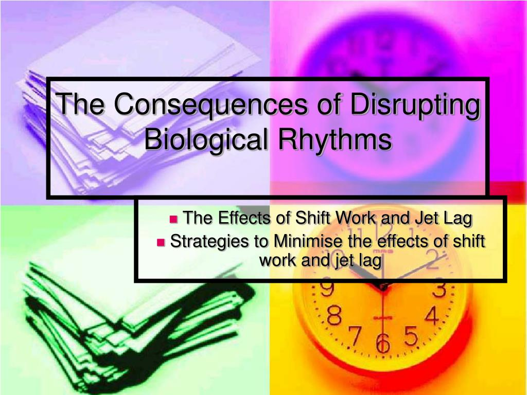 the consequences of disrupting biological rhythms l.