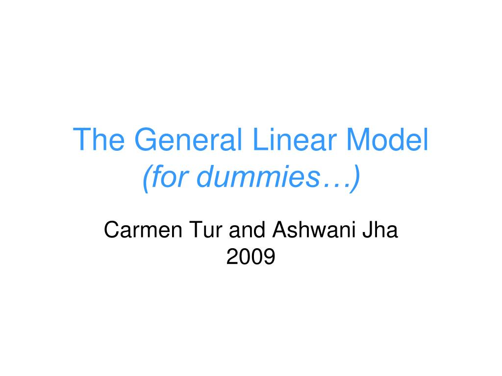 the general linear model for dummies l.