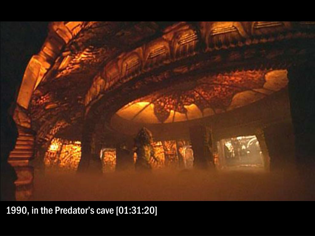 1990, in the Predator's cave [01:31:20]