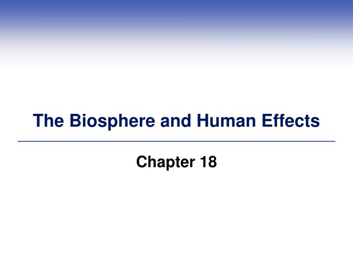 the biosphere and human effects n.