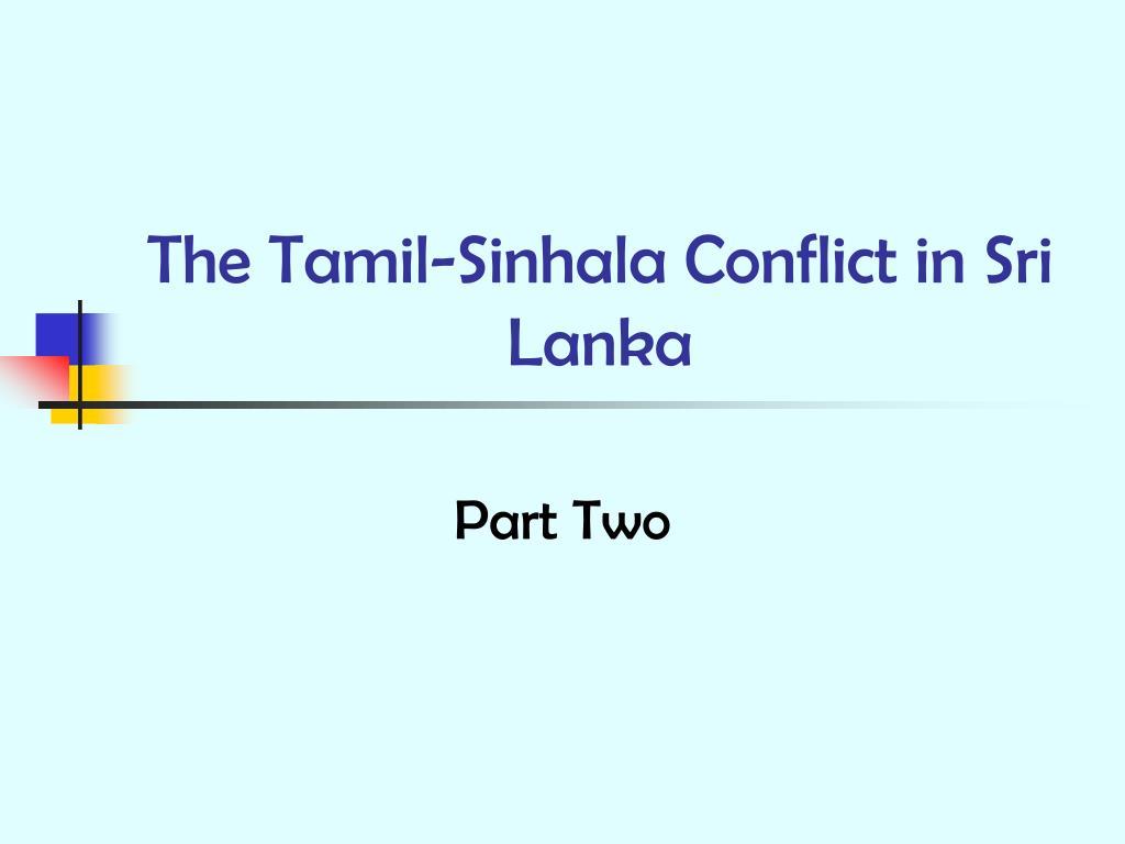 the tamil sinhala conflict in sri lanka l.
