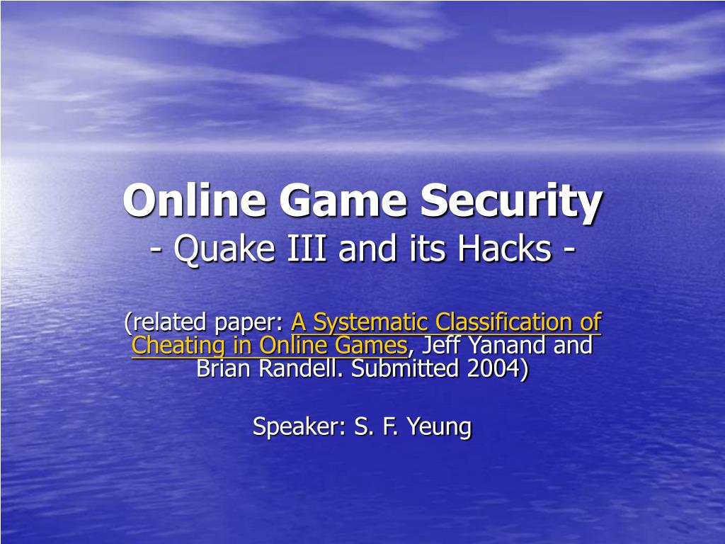 online game security quake iii and its hacks l.