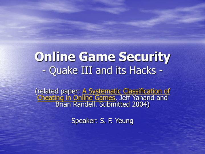 online game security quake iii and its hacks n.