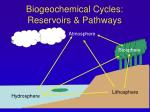 biogeochemical cycles reservoirs pathways