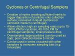 cyclones or centrifugal samplers