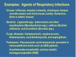 examples agents of respiratory infections