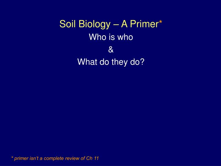 soil biology a primer who is who what do they do n.