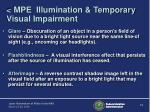 mpe illumination temporary visual impairment
