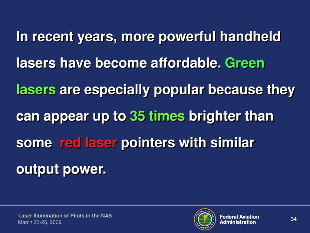 In recent years, more powerful handheld lasers have become affordable.