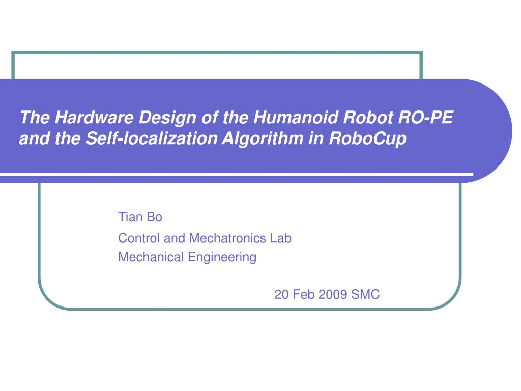 the hardware design of the humanoid robot ro pe and the self localization algorithm in robocup l.