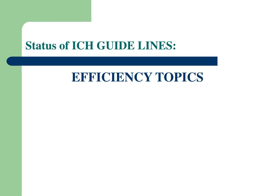 Status of ICH GUIDE LINES: