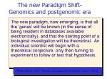 the new paradigm shift genomics and postgenomic era