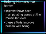 helping humans live better