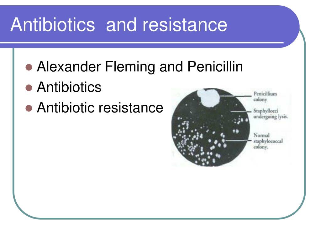 Antibiotics  and resistance