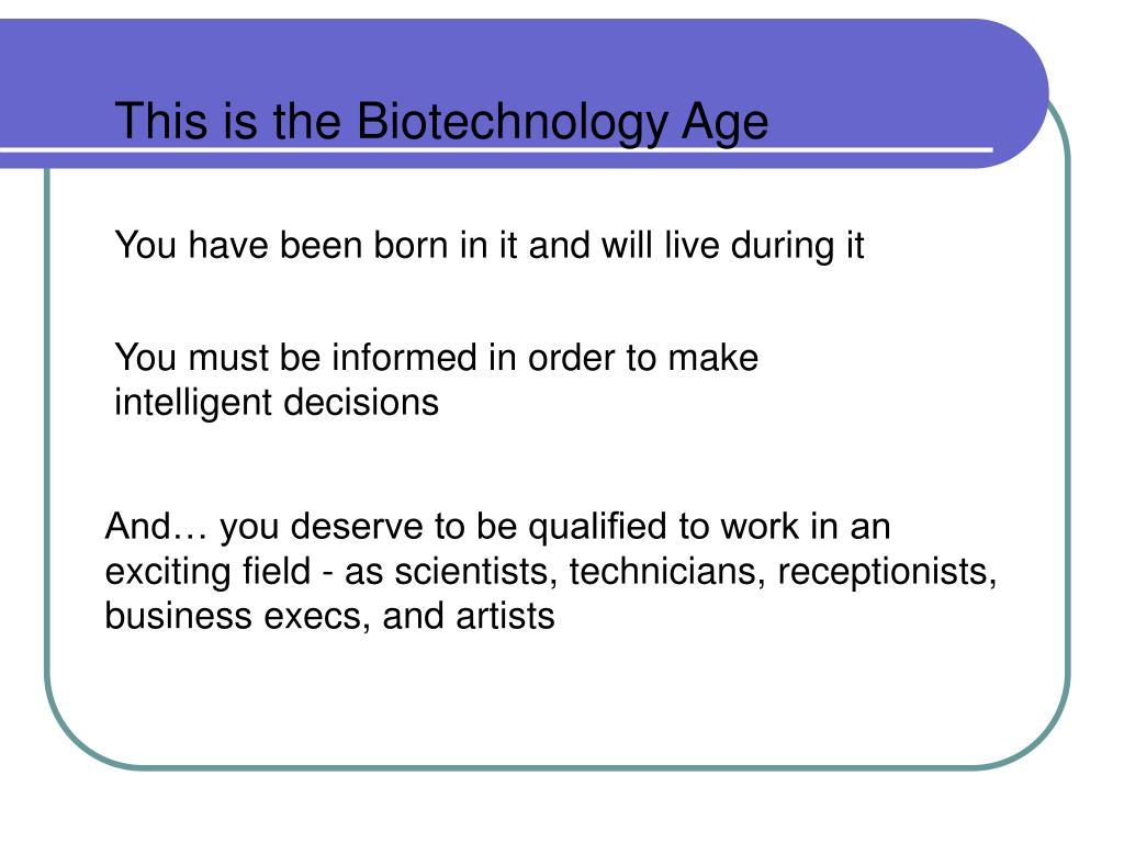 This is the Biotechnology Age