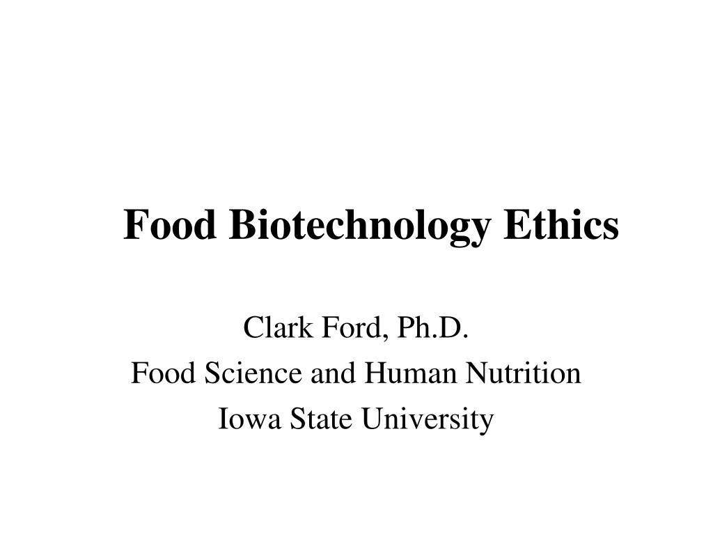 food biotechnology ethics l.