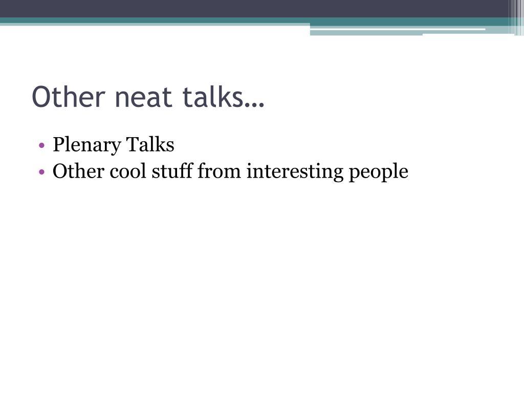 Other neat talks…