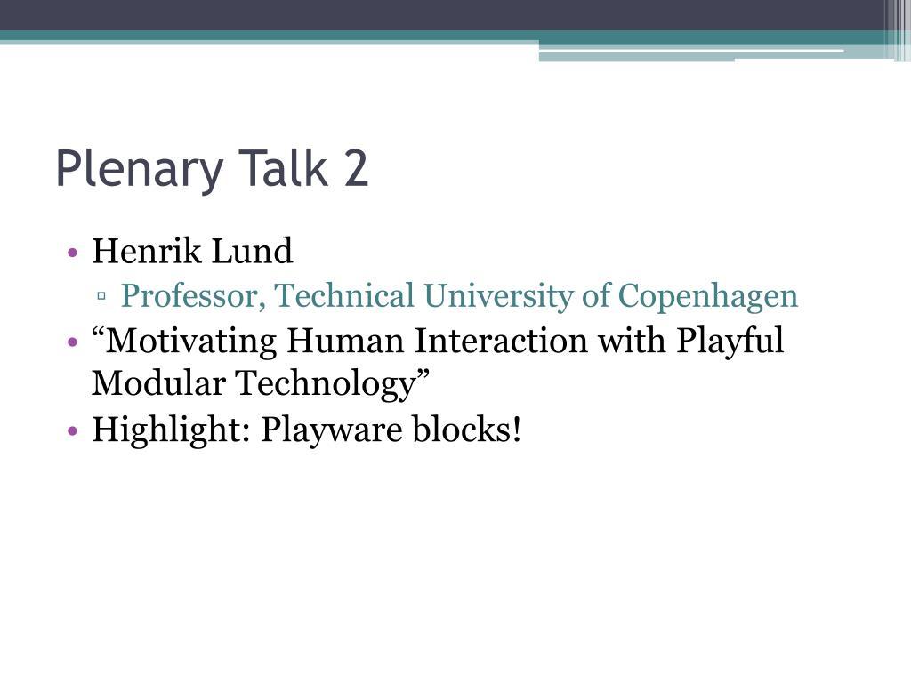 Plenary Talk 2