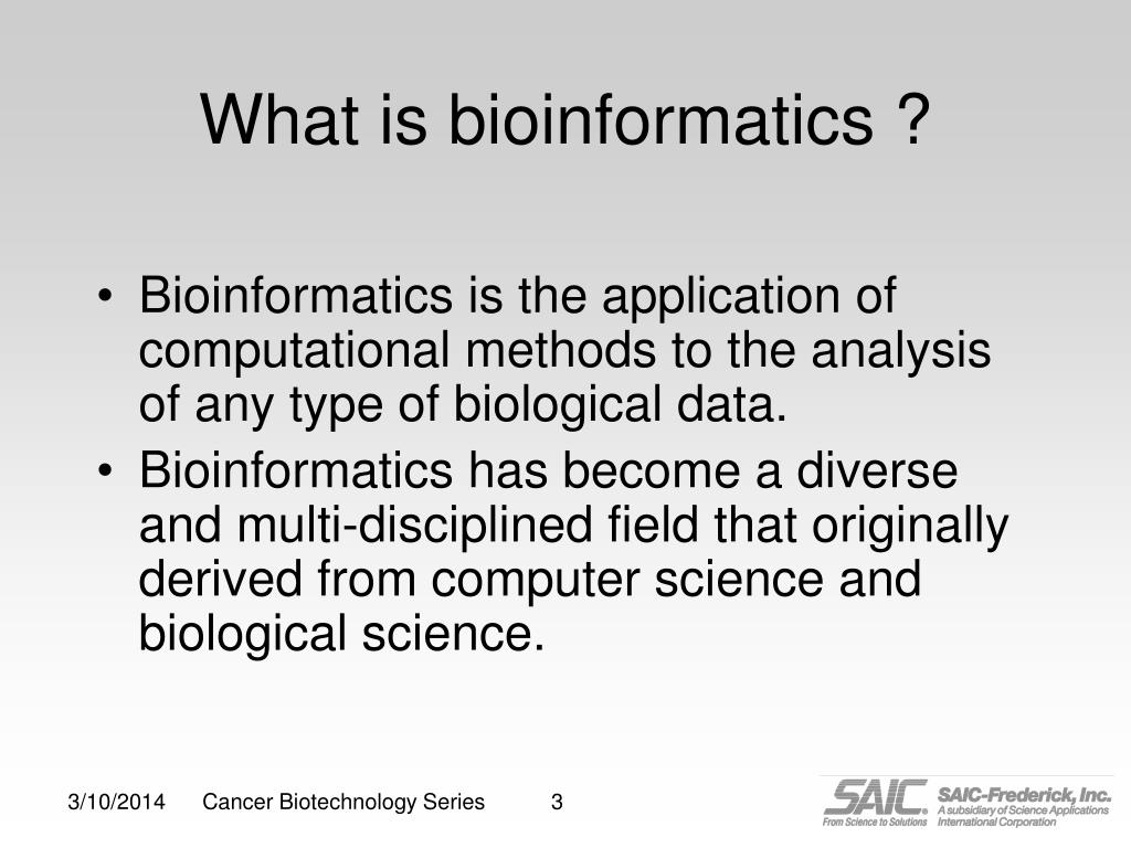 What is bioinformatics ?