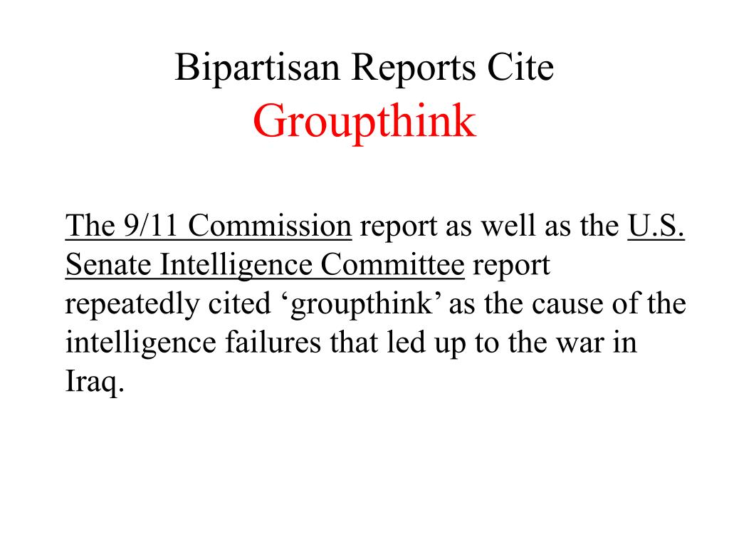 bipartisan reports cite groupthink l.