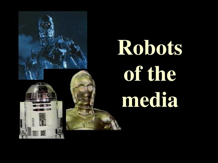 Robots of the media