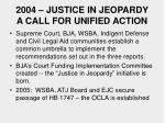 2004 justice in jeopardy a call for unified action