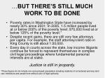 but there s still much work to be done