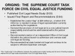 origins the supreme court task force on civil equal justice funding