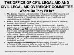 the office of civil legal aid and civil legal aid oversight committee where do they fit in