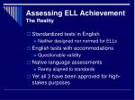 assessing ell achievement the reality