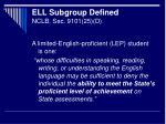ell subgroup defined nclb sec 9101 25 d