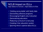 nclb impact on ells high stakes for schools high stakes for kids