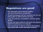 regulations are good