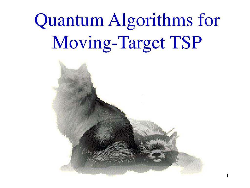quantum algorithms for moving target tsp l.