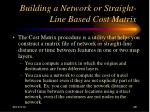 building a network or straight line based cost matrix