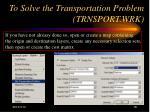 to solve the transportation problem trnsport wrk